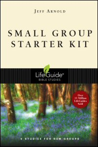 Small Group Starter Kit: 6 Studies for New Groups: With Notes for Leaders