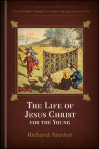 The Life of Jesus Christ for the Young, Division I & II