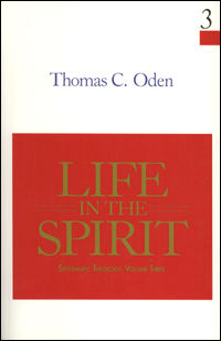 Life in the Spirit: Systematic Theology, Volume Three