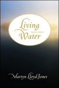 Living Water: Studies in John 4