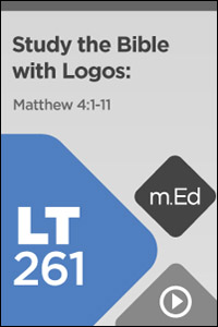LT261 Study the Bible with Logos: Matthew 4:1–11