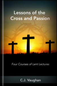 Lessons of the Cross and Passion, Words from the Cross, The Reign of Sin, The Lord's Prayer