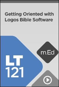 LT121 Getting Oriented with Logos Bible Software