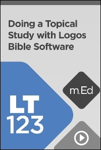 LT123 Doing a Topical Study with Logos Bible Software