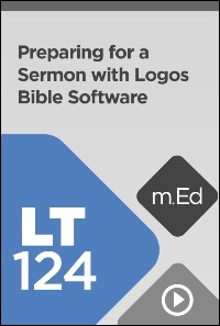 LT124 Preparing for a Sermon with Logos Bible Software
