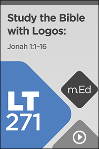 LT271 Study the Bible with Logos: Jonah 1