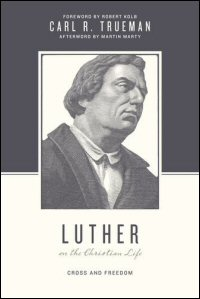 Luther on the Christian Life: Cross and Freedom (Theologians on the Christian Life)