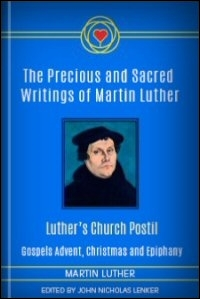 Luther's Church Postil: Gospels: Advent, Christmas and Epiphany Sermons