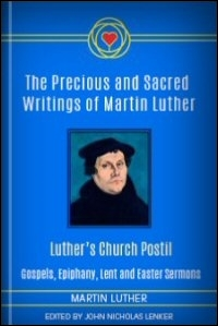 Luther's Church Postil: Gospels: Epiphany, Lent and Easter Sermons