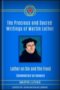 Luther on Sin and the Flood: Commentary on Genesis