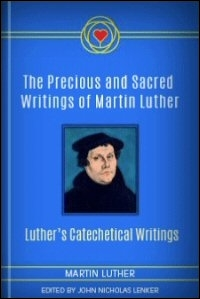 Luther's Catechetical Writings: God's Call to Repentance, Faith and Prayer