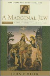 A Marginal Jew, Rethinking the Historical Jesus: Volume Two, Mentor, Message, and Miracles