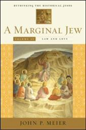 A Marginal Jew, Rethinking the Historical Jesus: Volume Four, Law and Love