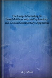 The Gospel according to Saint Matthew with an Explanatory and Critical Commentary: Apparatus
