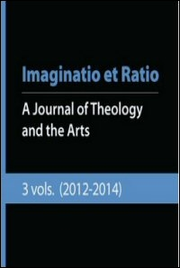 Imaginatio et Ratio: A Journal of Theology and the Arts, Volume 1, Issue 1, 2012