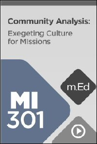 MI301 Community Analysis: Exegeting Culture for Missions