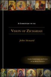 A Commentary on the Vision of Zechariah the Prophet: Bible Text