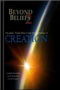 Beyond Beliefs 2: Millennial Young Adults and Their Responses to Creation