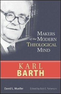 Makers of the Modern Theological Mind: Karl Barth