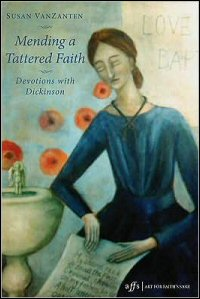 Mending a Tattered Faith: Devotions with Dickinson
