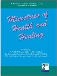 Ministries of Health and Healing: A Handbook for Health Ministries Leaders, Educators and Professionals in the North American Division
