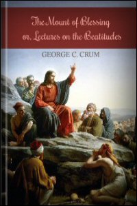 The Mount of Blessing; or, Lectures on the Beatitudes