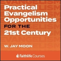 Practical Evangelism Opportunities for the 21st Century