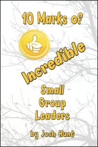 10 Marks of I.N.C.R.E.D.I.B.L.E. Small Group Leaders