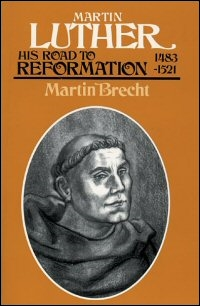 Martin Luther: His Road to Reformation, 1483–1521