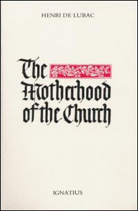 The Motherhood of the Church; Particular Churches in the Universal Church