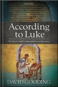 According to Luke: The Third Gospel's Ordered Historical Narrative