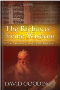 The Riches of Divine Wisdom: The New Testament's Use of the Old Testament