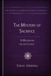 The Mystery of Sacrifice: A Meditation on the Liturgy