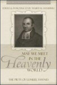 """May We Meet in the Heavenly World"": The Piety of Lemuel Haynes"