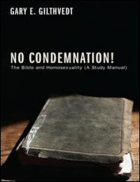No Condemnation! The Bible and Homosexuality (A Study Manual)
