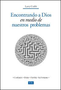 Encontrando a Dios: En medio de nuestros problemas
