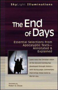 The End of Days: Essential Selections from Apocalyptic Texts—Annotated & Explained