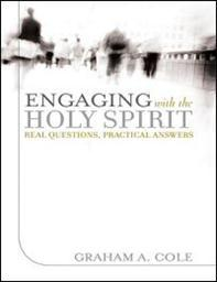 Engaging with the Holy Spirit: Real Questions, Practical Answers
