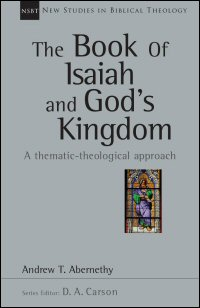 The Book of Isaiah and God's Kingdom: A Thematic—Theological Approach
