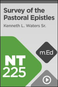 NT225 Survey of the Pastoral Epistles