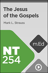 NT254 The Jesus of the Gospels