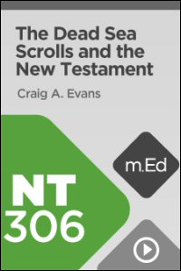 NT306 The Dead Sea Scrolls and the New Testament