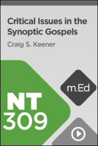 NT309 Critical Issues in the Synoptic Gospels
