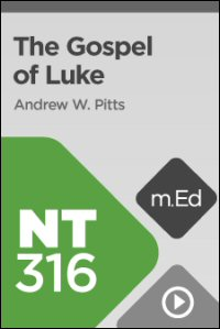 NT316 Book Study: The Gospel of Luke