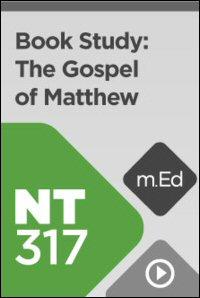 NT317 Book Study: The Gospel of Matthew