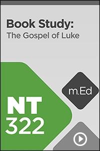 NT322 Book Study: The Gospel of Luke