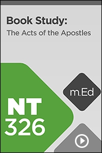 NT326 Book Study: The Acts of the Apostles