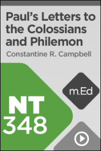 NT348 Book Study: Paul's Letters to the Colossians and Philemon