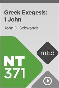 NT371 Greek Exegesis: 1 John
