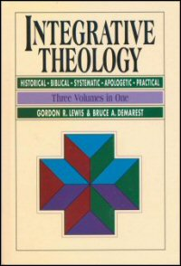 Integrative Theology, Volume 1: Knowing Ultimate Reality: The Living God